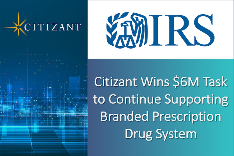 Citizant Wins $6M CIO-SP3 SB Task to Support the IRS Branded Prescription Drug System